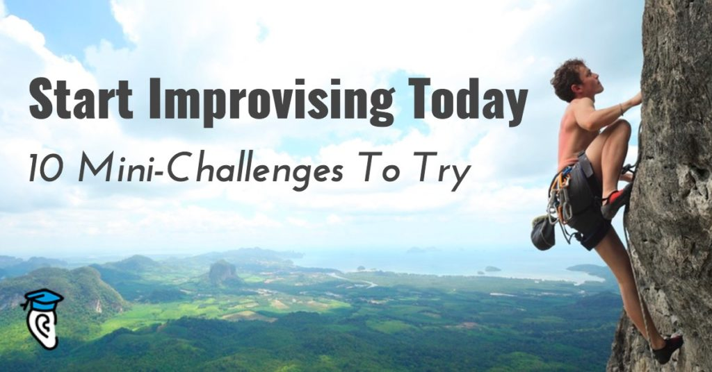 Start Improvising Today: 10 Mini-Challenges To Try