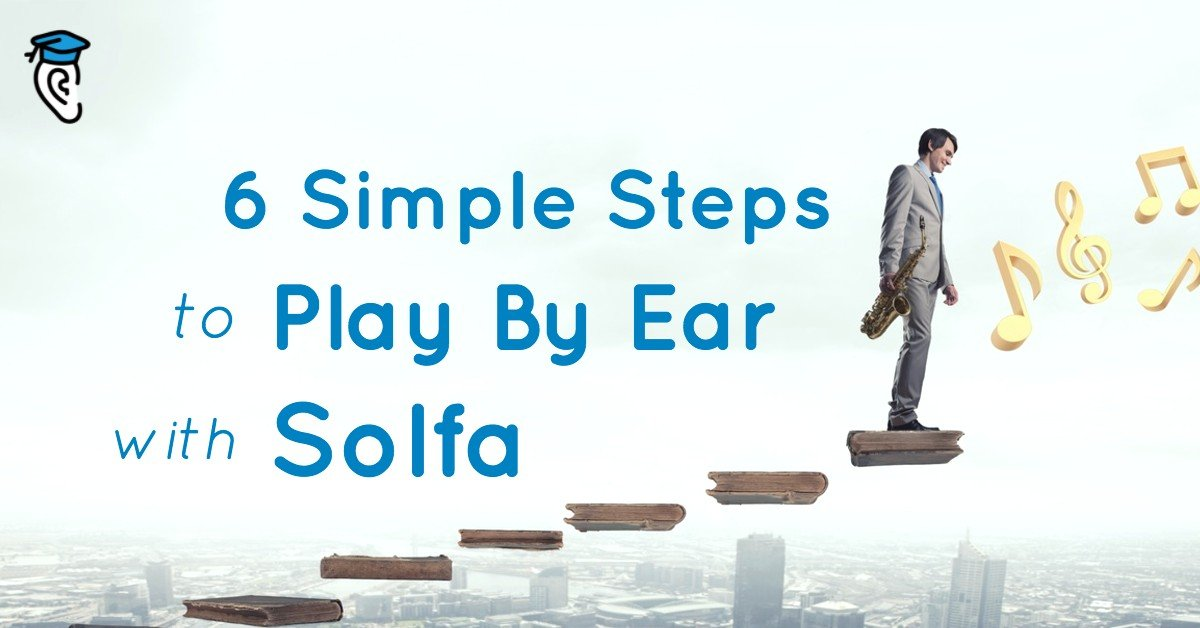 6 Simple Steps to Play By Ear with Solfa
