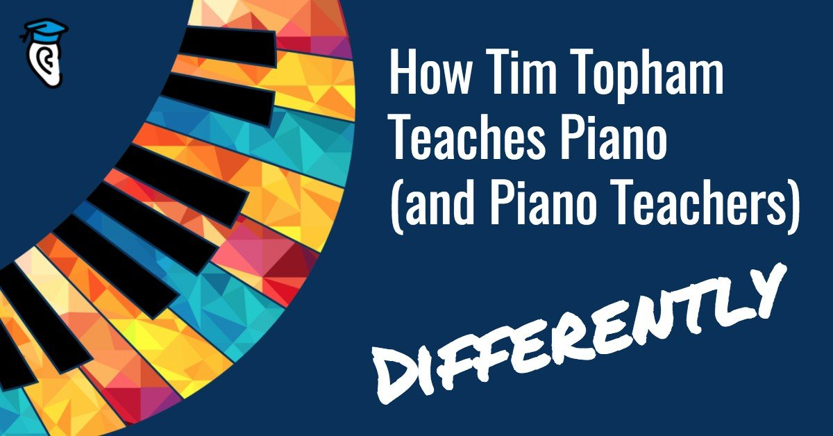 How Tim Topham Teaches Piano (and Piano Teachers) Differently