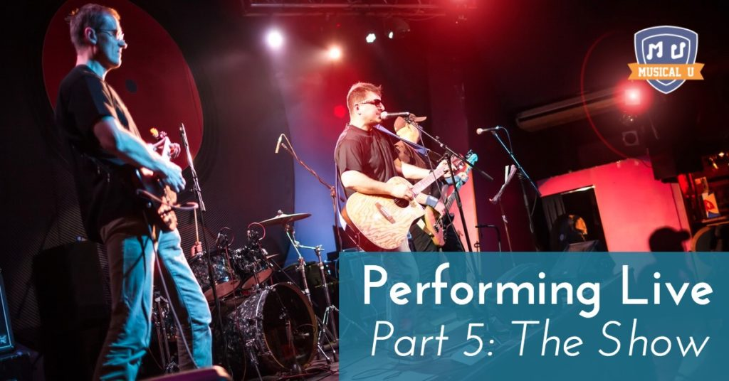 Performing Live, Part 5: The Show