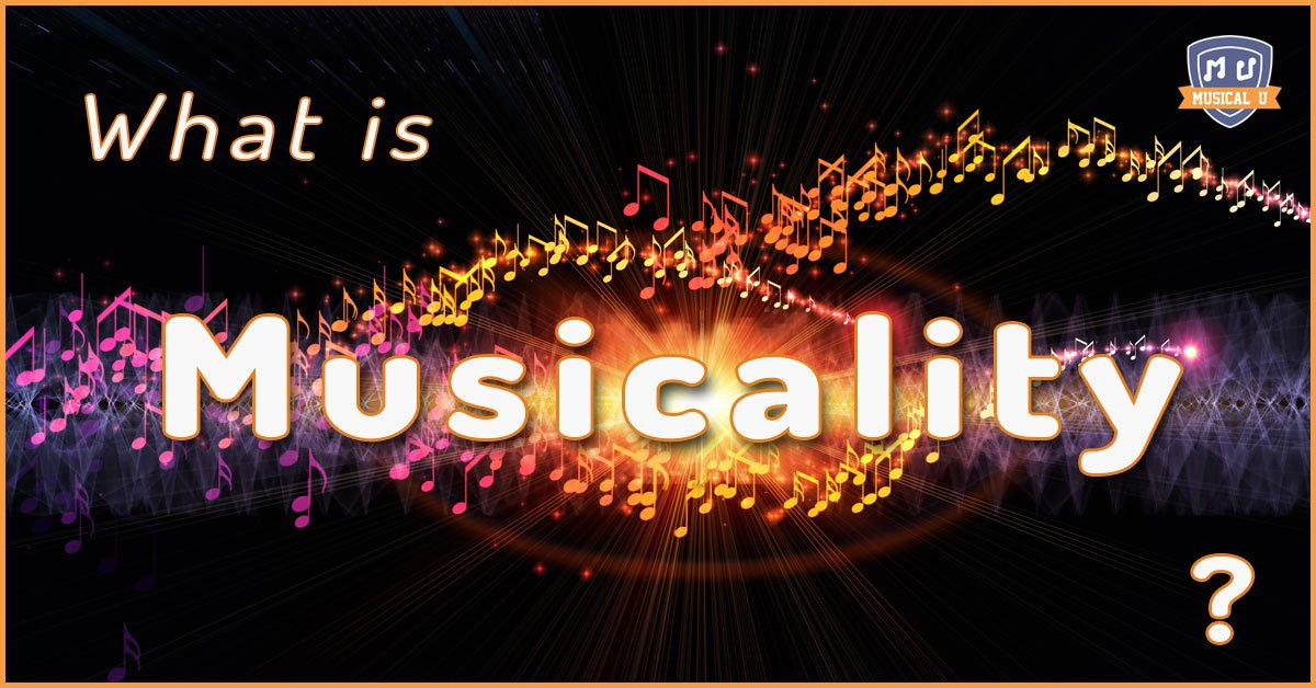 What is Musicality?