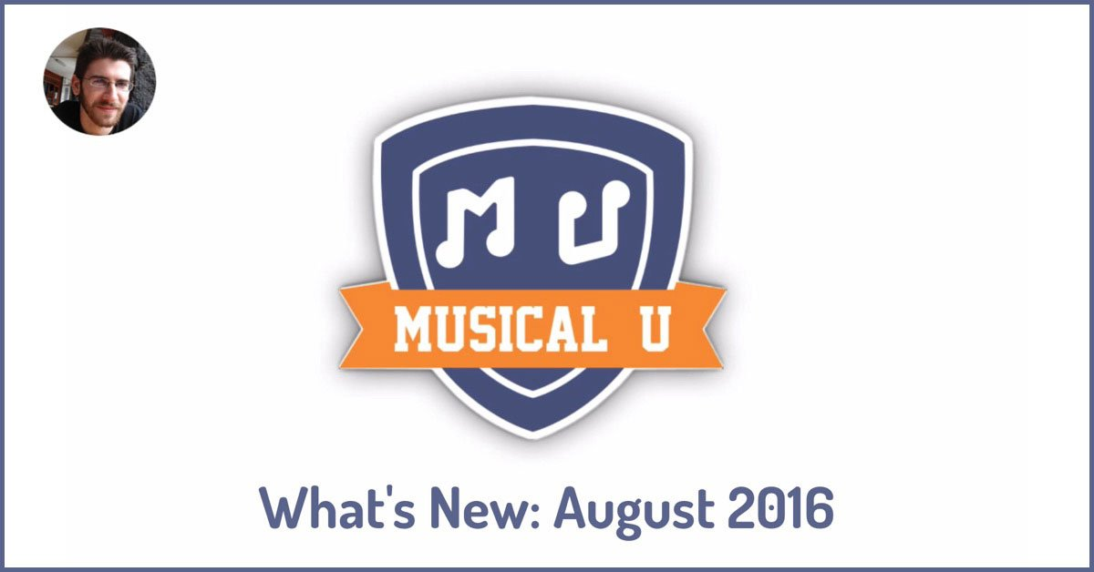 What's New in Musical U: August 2016