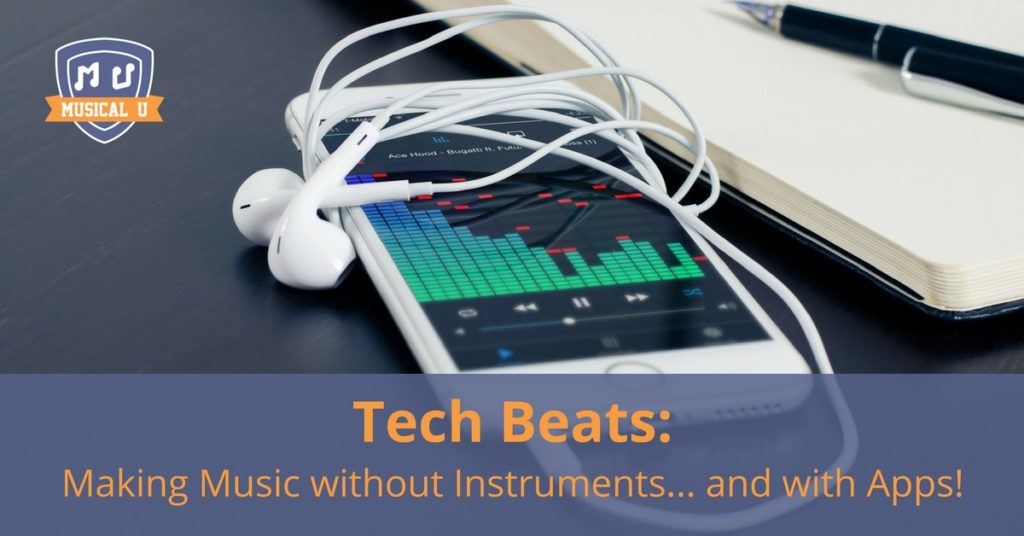Tech Beats: Making Music without Instruments… and with Apps!