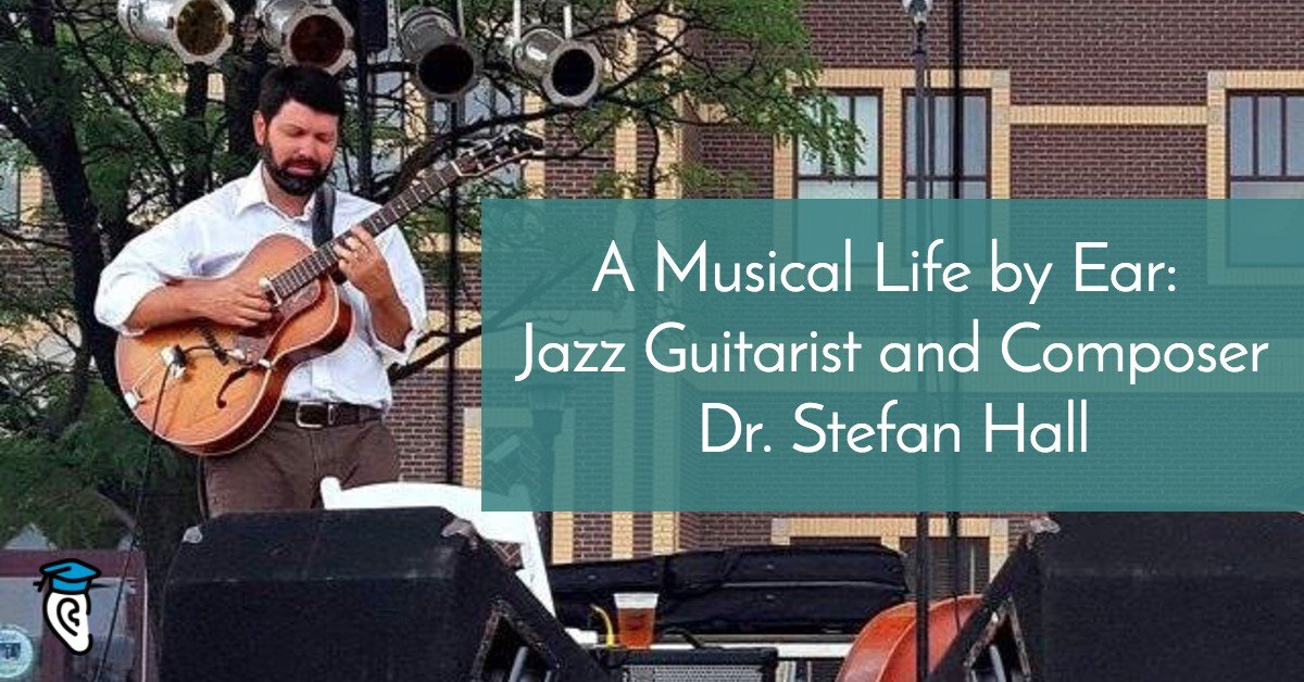 A Life by Ear: Jazz Guitarist and Composer Dr. Stefan Hall