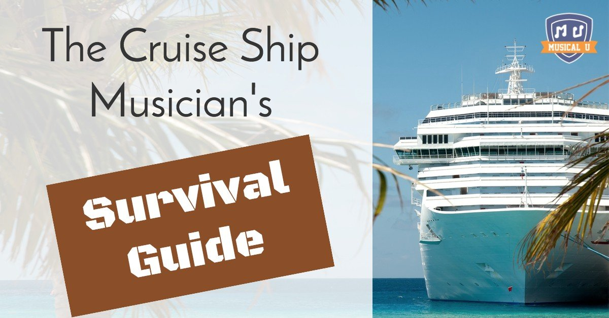 The Cruise Ship Musician's Survival Guide Part 1
