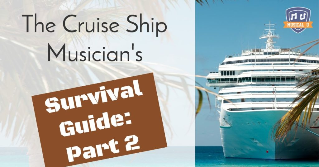 Cruise Ship Musician's Survival Guide: Part 2