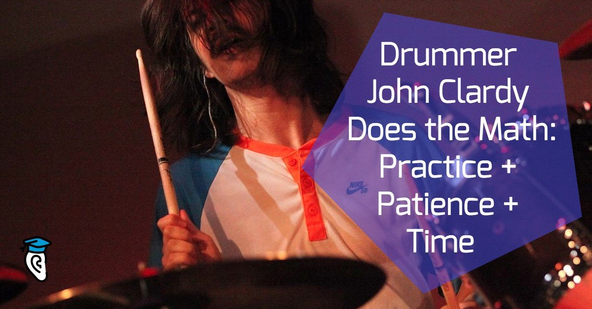 Drummer John Clardy Does the Math: Practice + Patience + Time