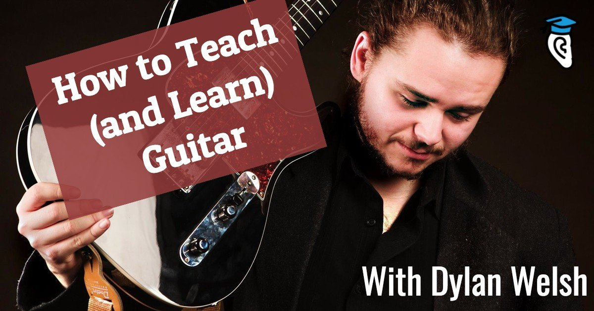 How to Teach (and Learn) Guitar, with Dylan Welsh