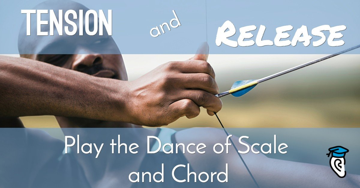 Tension and Release: Play the Dance of Scale and Chord