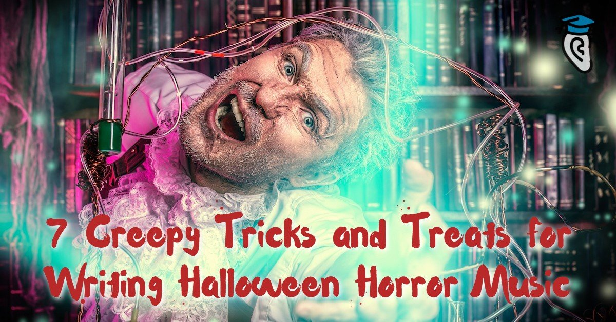 7 Creepy Tricks and Treats for Writing Halloween Horror Music