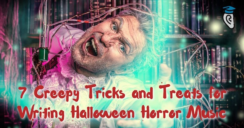 7-creepy-tricks-and-treats-for-writing-halloween-horror-music-800