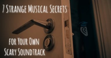 Seven Musical Secrets for Your Own Scary Soundtrack