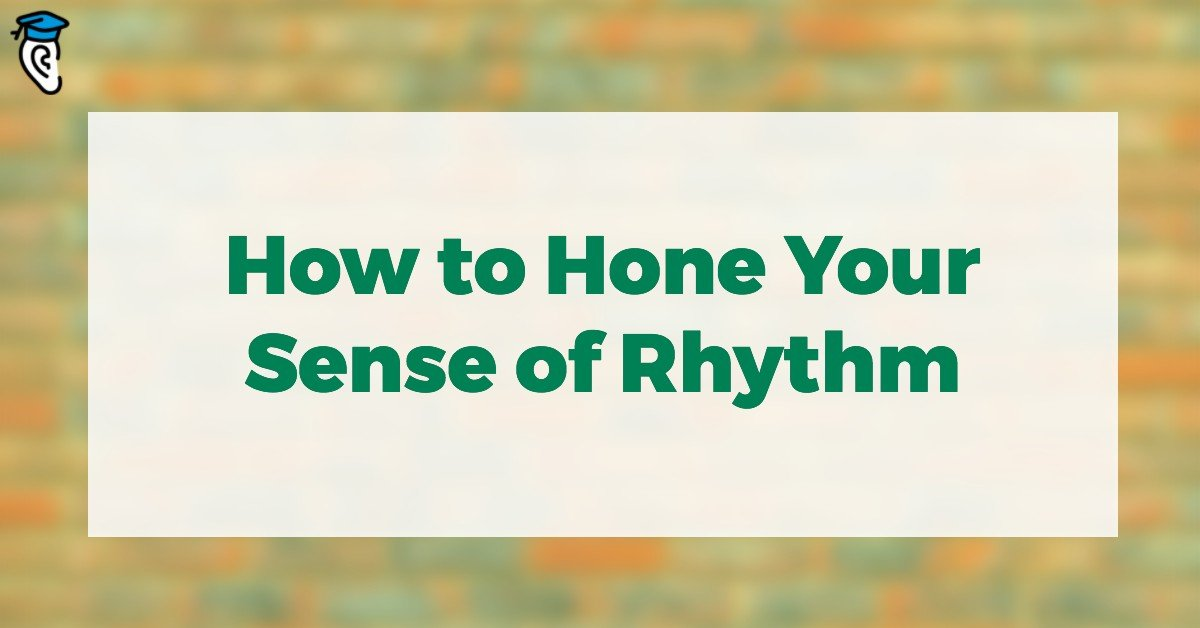 How to Hone Your Sense of Rhythm