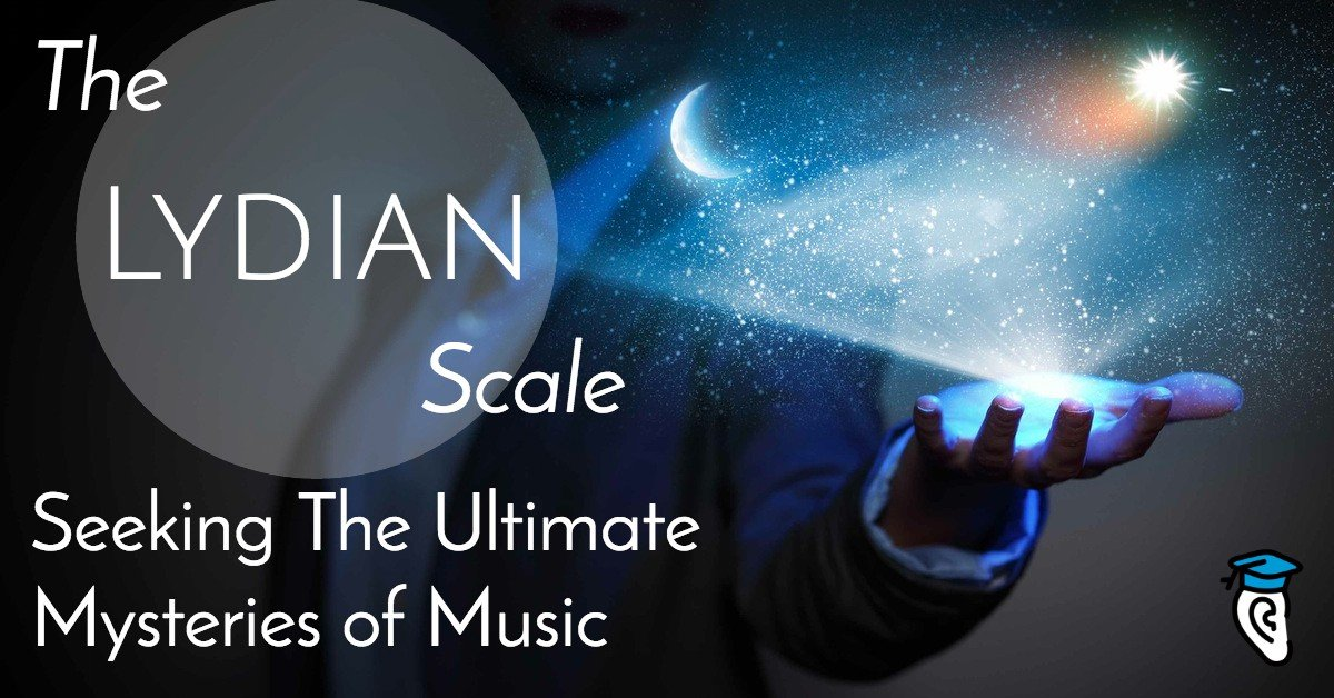 The Lydian Scale Seeking The Ultimate Mysteries Of Music Musical U