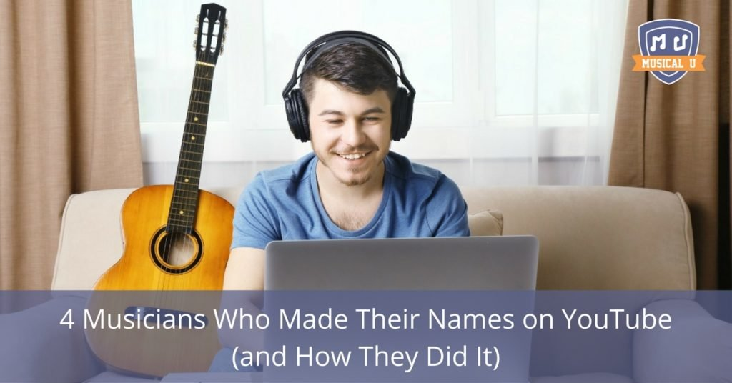 4 Musicians Who Made Their Names on YouTube (and How They Did It)