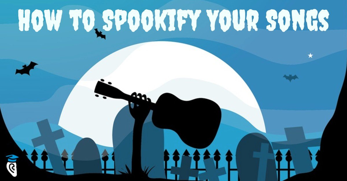How to Spookify Your Songs for Halloween