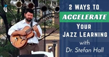 2-ways-to-accelerate-your-jazz-learning-with-dr-stefan-hall