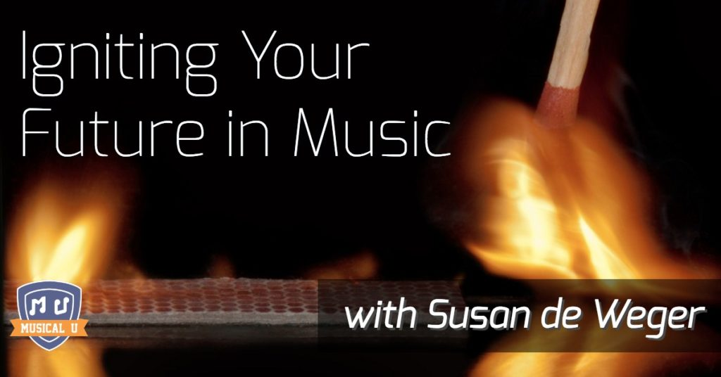 Igniting Your Future in Music, with Susan de Weger