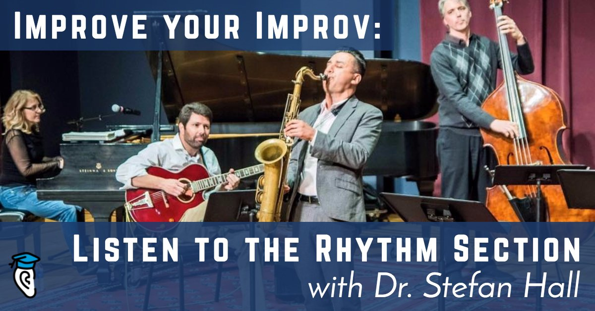 Improve Your Improv: Listen to the Rhythm Section, with Stefan Hall