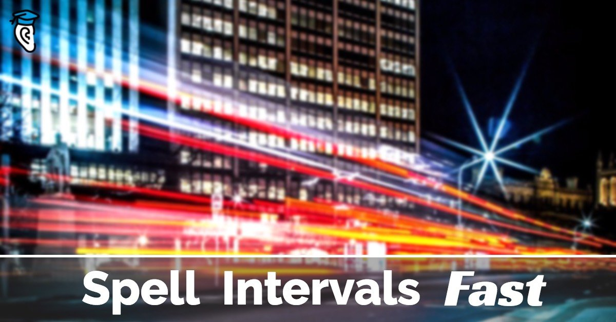 Spell Intervals Fast: How To