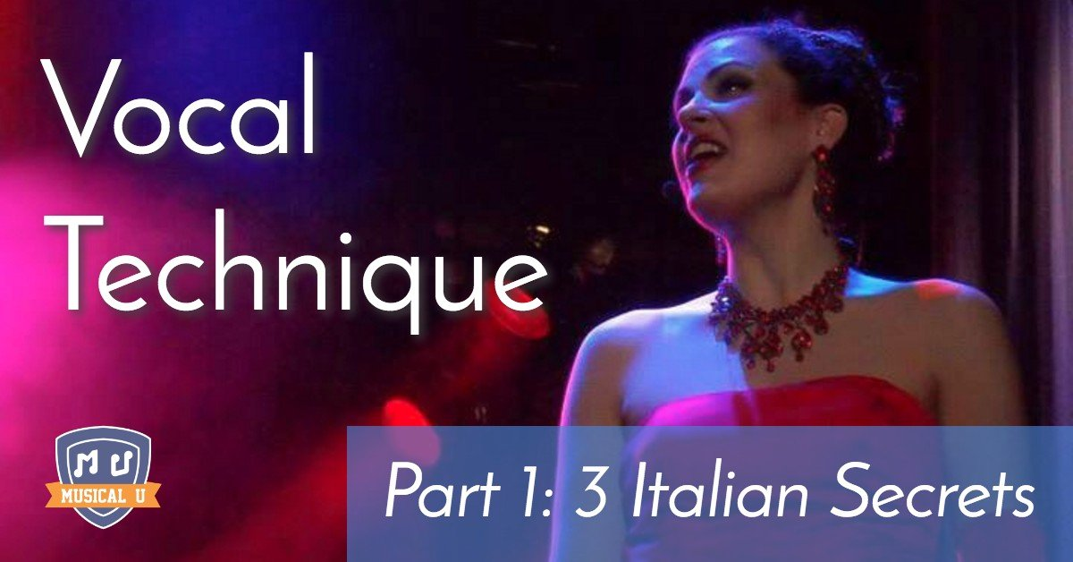Vocal Technique: 3 Italian Secrets