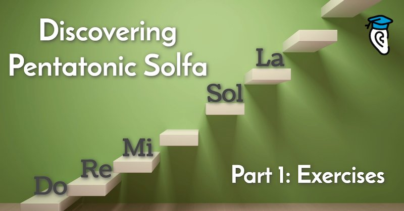 Discovering Pentatonic Solfa, Part 1- Exercises 800