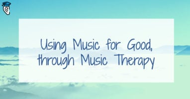 Using Music for Good, through Music Therapy
