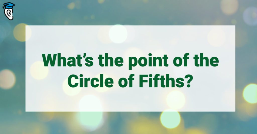 What's the point of the Circle of Fifths?