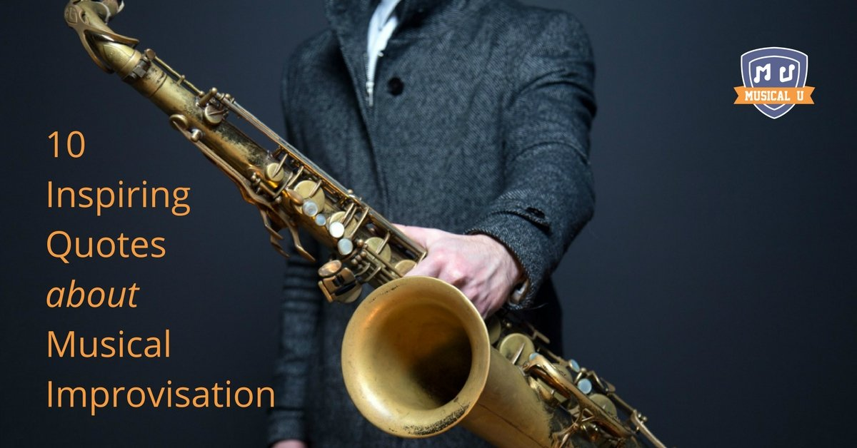 10 Inspiring Quotes about Musical Improvisation