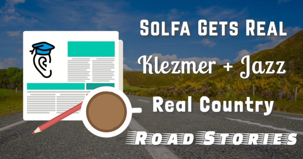 Real Solfa, Real Country, Musical Matchmaking, Road Stories