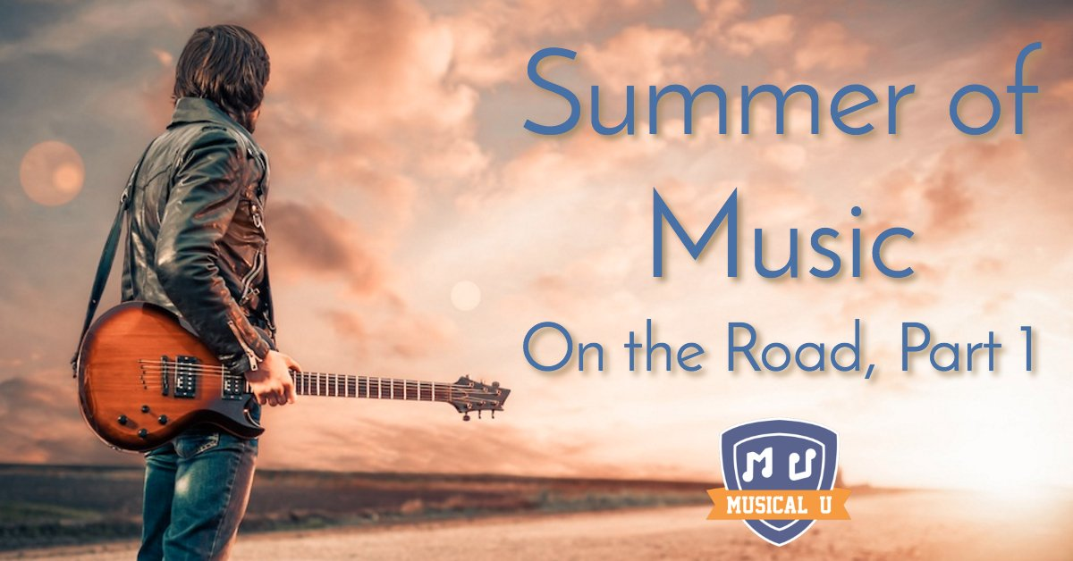 Summer of Music: On the Road, Part 1