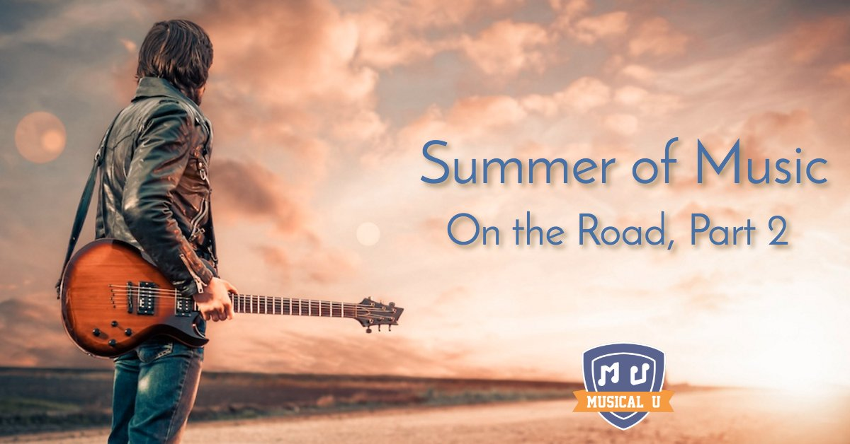 Summer of Music: On The Road, Part 2