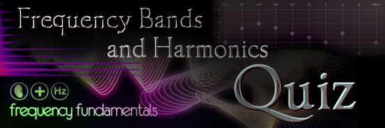 Frequency Bands and Harmonics Quiz