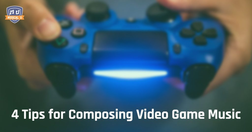 4 Tips for Composing Video Game Music