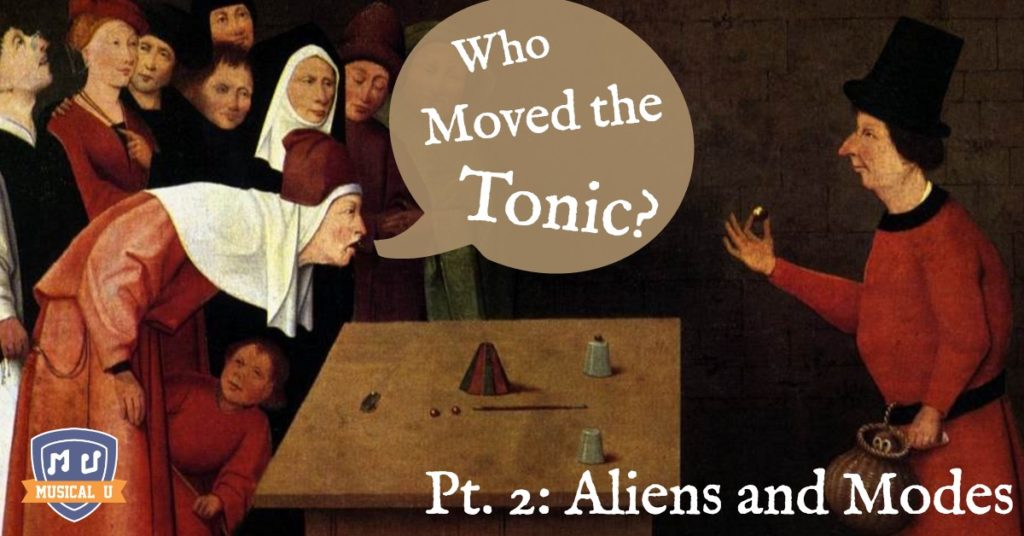 Who Moved the Tonic? Part 2: Alien Notes and Modes