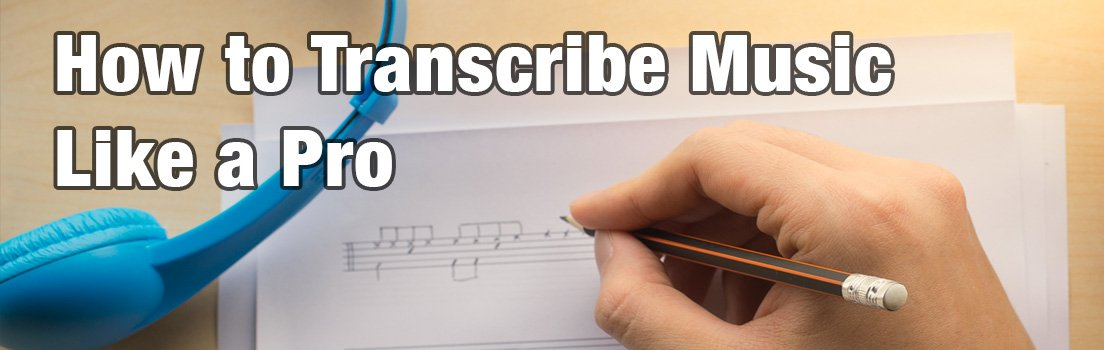 How to Transcribe Music