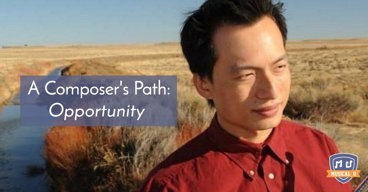 A Composer's Path, Part 3: Opportunity, with Kangyi Zhang