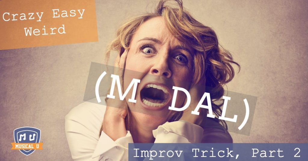 Crazy Easy Weird (Modal) Improv Trick, Part 2