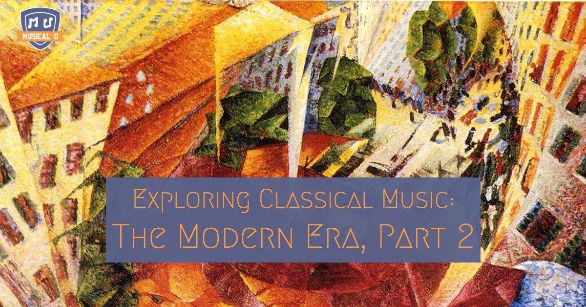 Exploring Classical Music: The Modern Era, Part 2