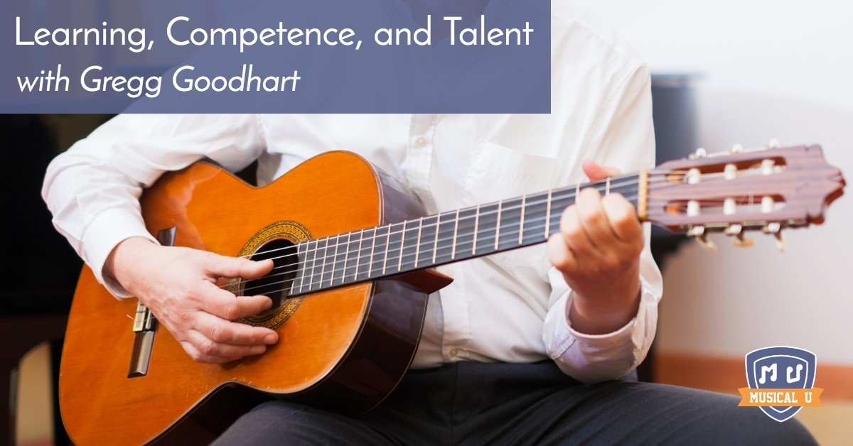 Learning, Competence, and Talent, with Gregg Goodhart