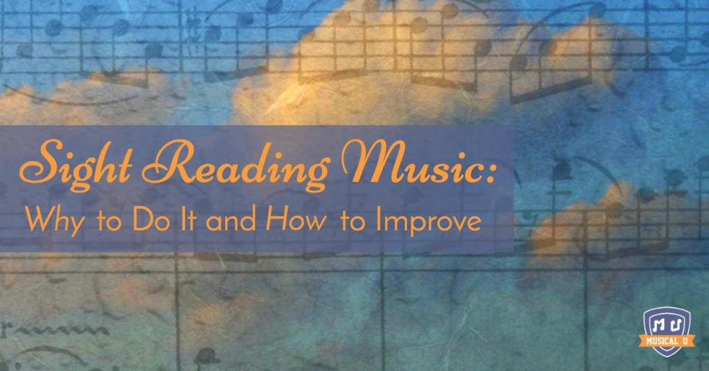 Sight Reading Music: Why to Do It and How to Improve