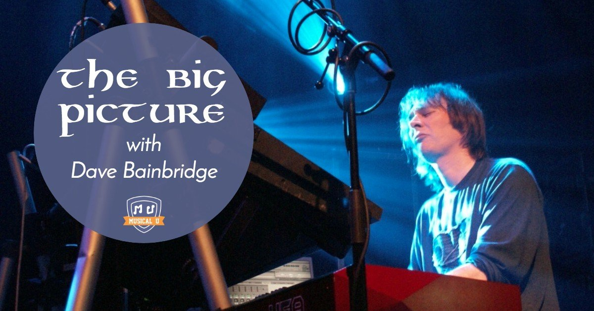 The Big Picture, with Dave Bainbridge