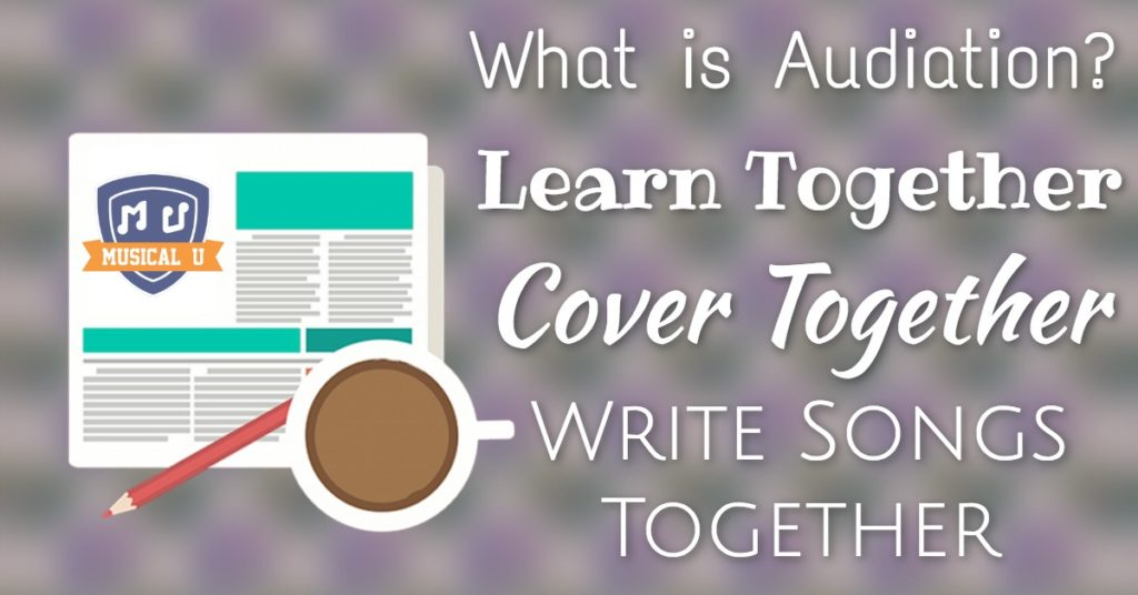 Learn Together, Write Songs Together, Cover Together, and What is Audiation?