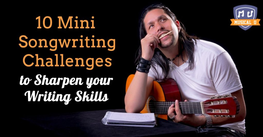 10 Mini Songwriting Challenges to Sharpen your Writing Skills