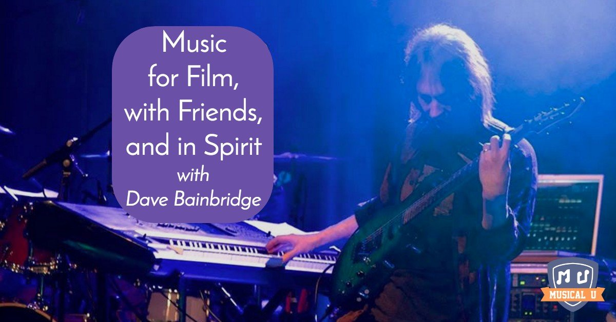 Making Music for Film, with Friends, and in Spirit, with Dave Bainbridge