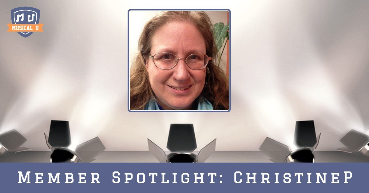 Musical U Member Spotlight: ChristineP