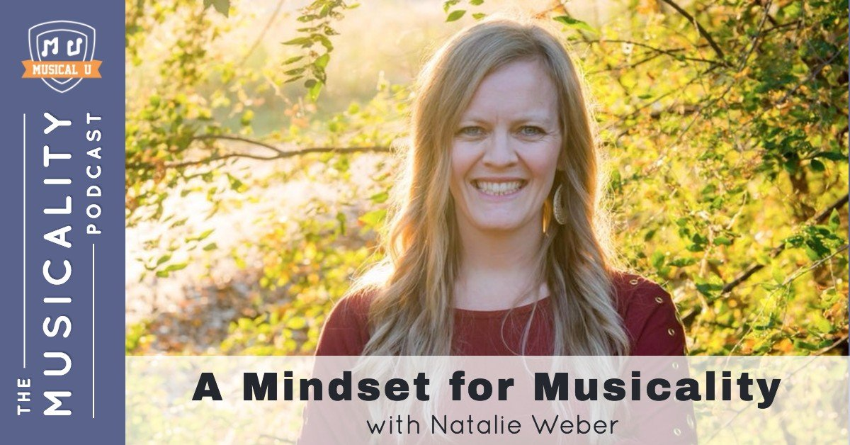 A Mindset for Musicality, with Natalie Weber (Music Matters)