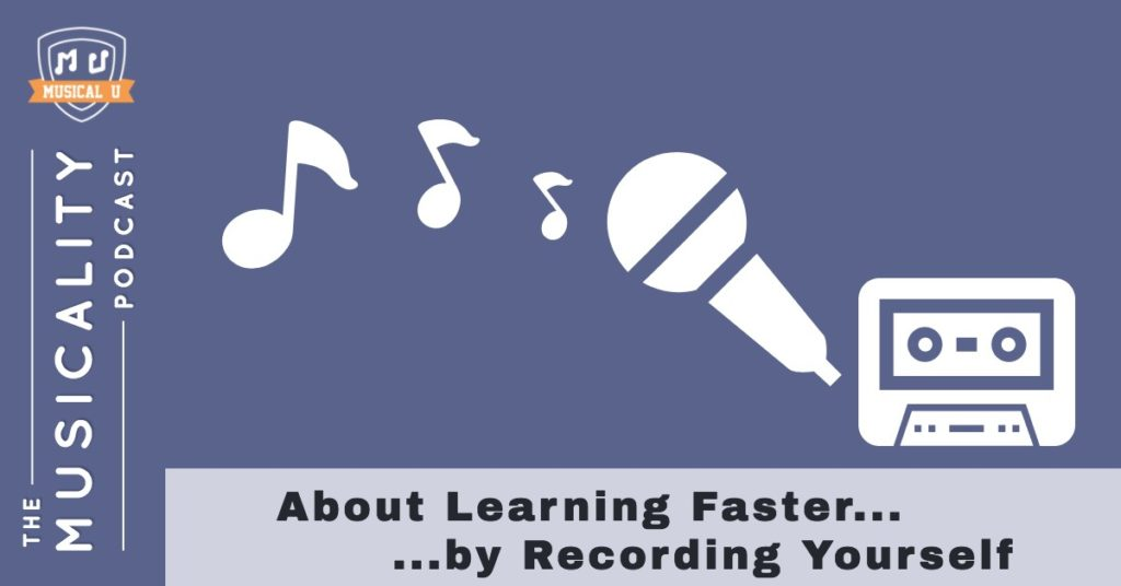 About Learning Faster by Recording Yourself