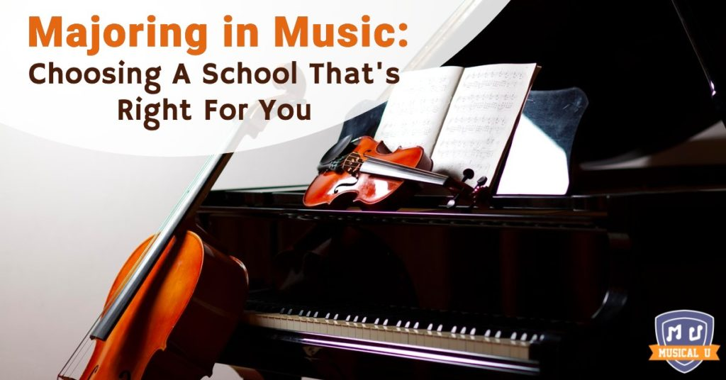 Majoring in Music: Choosing A School That's Right For You