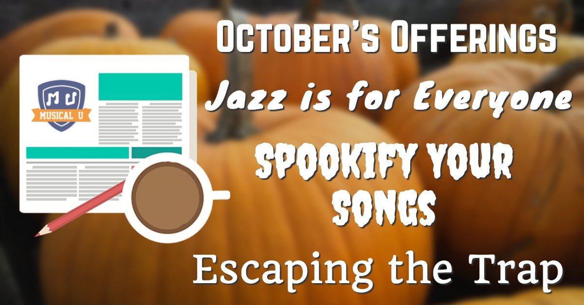 October's Offerings, Jazz is for Everyone, Spookify Your Songs, and Escaping the Trap